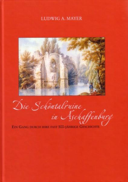 Mayer, Die Schöntalruine in Aschaffenburg